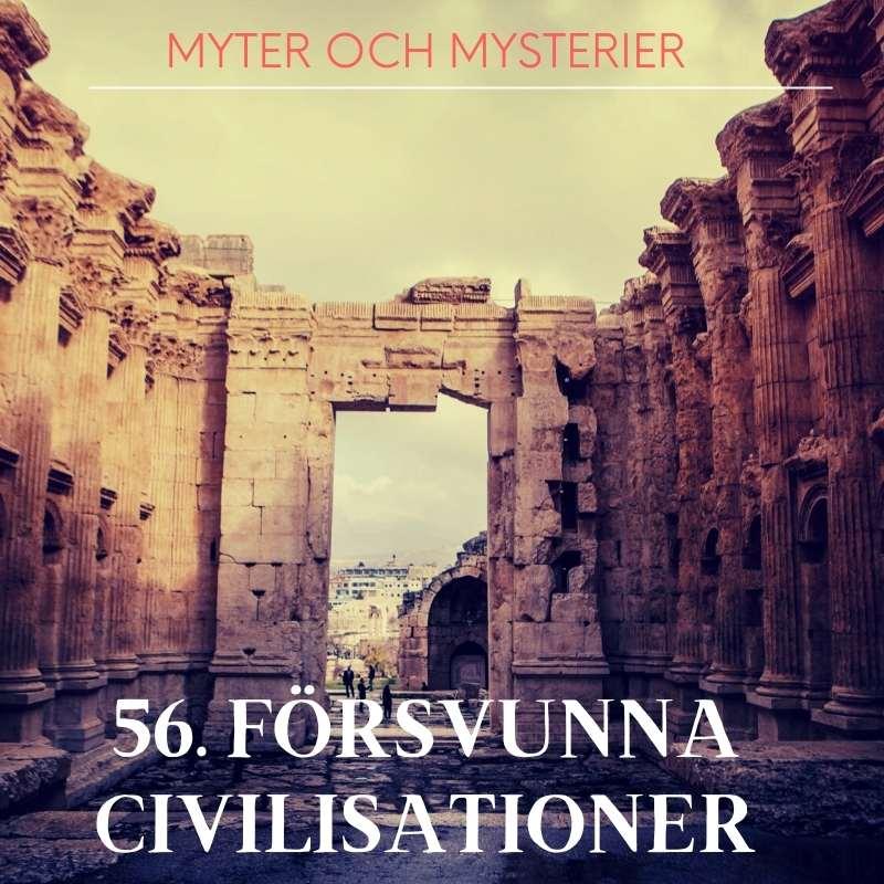 56. Försvunna civilisationer